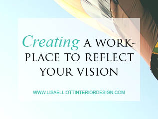 Creating a Workplace that reflects yourVision