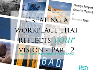 Creating a Workplace that reflects your Vision – Part 2