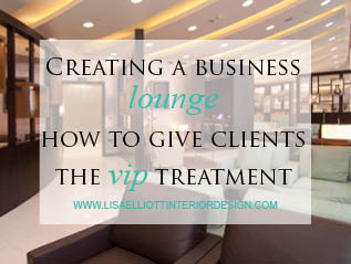 Charming Creating A Business Lounge U2013 How To Give Your Clients The VIP Treatment |  Lisa Elliott Interior Design